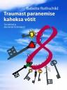 Traumast paranemise 8 võtit