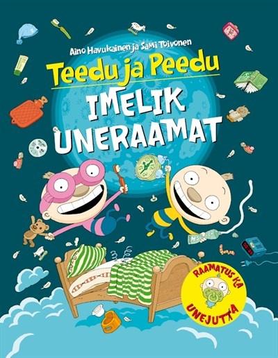 Teedu ja Peedu imelik uneraamat. Tekst ja pildid Aino Havukainen ja Sami Toivonen. Hea Lugu