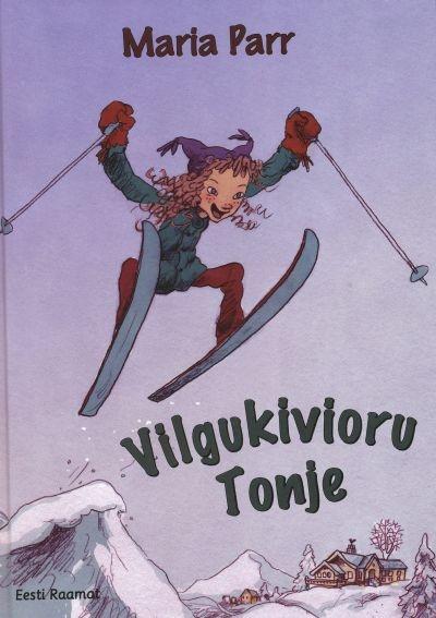 Maria Parr. Vilgukivioru Tonje. Pildid Ashild Irgens. Eesti Raamat